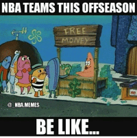 Memes, Nba, and 🤖: NBA TEAMS THIS OFFSEASON  MONEY  NBA MEMES  BE LIKE I bet the players who signed a year before all of this are just like 😑😑😑
