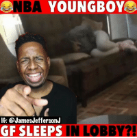 Bae, Funny, and Love: NBA YOUNGBOY  e.  IG: @JamesJeffersonJ  GF SLEEPS IN LOBBY? My take on NBA Young boy's girlfriend sleeping on a hotel Lobby couch…😂😂😂 WitChoDumbAss ——————————————————————————— FOLLOW (@JamesJeffersonJ ) FOR MORE FUNNY VIDEOS! JamesAndreJeffersonJr ——————————————————————————— NBAYoungBoy Rapper RelationshipGoals bae Love