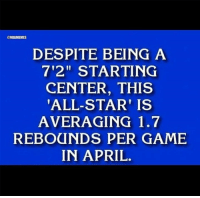 """Nba, Roy Hibbert, and Agent: @NBAMEMES  DESPITE BEING A  7'2"""" STARTING  CENTER, THIS  ALL-STAR' IS  AVERAGING 1.7  REBOCHNDS PER GAME  IN APRIL """"Who is Roy Hibbert?"""" Credit: Agent Zero"""