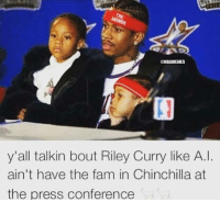 Nba, Chinchilla, and Press: @NBAMEMES  y'all talkin bout Riley Curry like A.  ain't have the fam in Chinchilla at  the press conference Allen Iverson kept it real. C'mon Riley Curry.