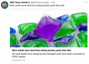 leviathan-supersystem: oh so i guess millennial children are too busy eating avocado toast to enjoy a nice hearty detergent pod: NBC News Health@NBCNewsHealth 15m  More adults have died from eating laundry pods than kids  NBC NEWS  EALTH  More adults have died from eating laundry pods than kids  Six adult deaths from eating laundry detergent pods have been uncovered in  CPSC reports.  nbcnews.com leviathan-supersystem: oh so i guess millennial children are too busy eating avocado toast to enjoy a nice hearty detergent pod