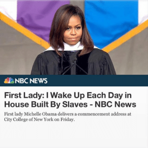 """iamanemotionaltimebomb:  amilearoundtheriverbend:  literallysame:  she did that  would like to point out that the rest of that quote is relevant: """"and I watch my daughters — two beautiful black young women — head off to school, waving goodbye to their father, the president of the United States.""""  Fucking mic drop : NBCNEWS  First Lady: I Wake Up Each Day in  House Built By Slaves NBC News  First lady Michelle Obama delivers a commencement address at  City College of New York on Friday iamanemotionaltimebomb:  amilearoundtheriverbend:  literallysame:  she did that  would like to point out that the rest of that quote is relevant: """"and I watch my daughters — two beautiful black young women — head off to school, waving goodbye to their father, the president of the United States.""""  Fucking mic drop"""