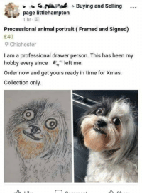 Animal: NBuying and Selling  page littlehampton  Processional animal portrait (Framed and Signed)  £40  Chichester  I am a professional drawer person. This has been my  hobby every since left me.  Order now and get yours ready in time for Xmas.  Collection only.