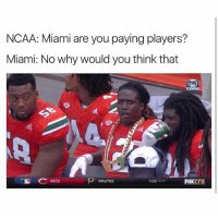 Crying, Fam, and Life: NCAA: Miami are you paying players?  Miami: No why would you think that  Fox)  FLORIDA  7:05PM  FOX CFB  REDS  PIRATES I'm literally crying rn 😂😂😭😭 is this real life fam
