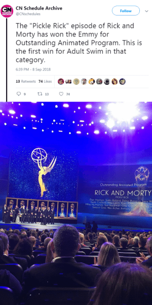 "God, Rick and Morty, and Tumblr: NCN Schedule Archive  Follow  @CNschedules  The ""Pickle Rick"" episode of Rick and  Morty has won the Emmy for  Outstanding Animated Program. This is  the first win for Adult Swim in that  category  6:39 PM - 8 Sep 2018  13 Retweets 74 Likese   Outstanding Animated Program  RICK AND MORTY  PICKLE RICK  Dan Harmon, Justin Roiland, Delna Bhesanig, Barry  Keith Crofford, Mike Lazzo, Ryan Ridle  term  Mike McMahan, Tom Kauffman, Ollie Gree  Jessica Gao, Wes Archer, Anthony Ch wardenmcpherson:  deadlykillerqueen: God is dead and Pickle Rick killed em But do you remember Susan Sarandon's deconstructive soliloquy from this episode where she tells Rick to stop using his supposed intellectual prowess to justify toxic behavior? It's gold, and no amount of psychopathic, sauce-chasing incels will change that."