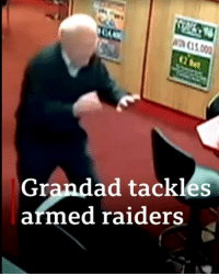 Irish, Memes, and Brave: ncscon  Grandad tackles  armed raiders Denis just put the 'great' in great grandfather. 💪 Tap the link in our bio 👆 to find out more about how the 85-year-old tackled would-be robbers wielding a sawn-off shotgun and hammers in a betting shop in County Cork. Manager Tim Murphy told Irish broadcaster RTÉ that he would be forever grateful for the pensioner's help in foiling the robbery. hero grandad brave bbcnews
