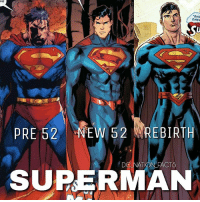 Batman, Facts, and Memes: NE  AND  EMER  PRE 52EW 52 REBIRTH  DG NATION FACTS  SUPERMAN Which version is your favourite? dc dccomics dceu dcu dcrebirth dcnation dcextendeduniverse batman superman manofsteel thedarkknight wonderwoman justiceleague cyborg aquaman martianmanhunter greenlantern theflash greenarrow suicidesquad thejoker harleyquinn