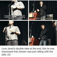 They're so cute. jaredpadalecki jensenackles j2: ne  squadat the iw  What was lis namc?  Shawu  Love Jared's double-take at the end, like he was  impressed that Jensen was just rolling with the  joke. (X) They're so cute. jaredpadalecki jensenackles j2