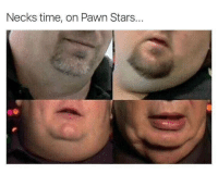 "Memes, Http, and Stars: Necks time, on Pawn Stars... <p>Necks Time via /r/memes <a href=""http://ift.tt/2thqDs0"">http://ift.tt/2thqDs0</a></p>"