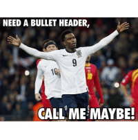 NEED A BULLET HEADER,  10a  CALL ME MAYBE! ✌️⚽️