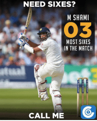 Memes, Match, and Record: NEED SIXES?  M SHAMI  MOST SIXES  IN THE MATCH  CALL ME Mohammed Shami recorded most sixes in the match from both the sides.