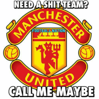Call Me Maybe, Memes, and United: NEED  STEAMER  ASHT CHED  FOOTBALL NATION  UNITE  CALL ME MAYBE Manchester United😂😂 Credits: Football Nation