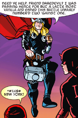osheamobile: worthythor:  arrives 15 minutes late to avenge with starbucks  a latte most vanilla : nEED YE HELP, FRIEND DAREDEVIL? I WAS  NEW YORK! osheamobile: worthythor:  arrives 15 minutes late to avenge with starbucks  a latte most vanilla