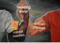 Children, Instagram, and Tumblr: needing  water  frican  children  NE  ALINHA  instant  noodles melonmemes:  Follow us on instagram for the best content!: https://www.instagram.com/realmelonmemes