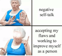 """Http, Working, and Via: negative  self-talk  accepting my  flaws and  working to  improve myself  as a person  go <p>Grandmas always right via /r/wholesomememes <a href=""""http://ift.tt/2GXBYR5"""">http://ift.tt/2GXBYR5</a></p>"""