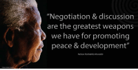"Memes, Nelson Mandela, and Arab: ""Negotiation & discussion  are the greatest weapons  we have for promoting  peace & development  Nelson Rolihlahla Mandela ""Negotiation and discussion are the greatest weapons we have for promoting peace and development."" ~ Nelson Mandela speaking during a Summit of the Gulf Co-operation Council, Abu Dhabi, United Arab Emirates, 7 December 1998 #LivingTheLegacy #MadibaRemembered   www.nelsonmandela.org www.mandeladay.com archive.nelsonmandela.org"