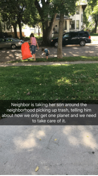 Trash, How, and Her: Neighbor is taking her son around the  neighborhood picking up trash, telling him  about how we only get one planet and we need  to take care of it. It all starts with something small via /r/wholesomememes https://ift.tt/2OsLhMb