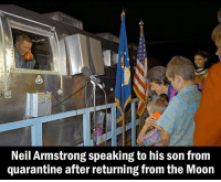 Memes, Reddit, and Neil Armstrong: Neil Armstrong speaking to his son from  quarantine after returning from the Moon In 1969, the Apollo 11 astronauts were kept in a trailer quarantine because scientists believed they might have brought back germs or disease from the moon 🚀 [Image via Reddit]