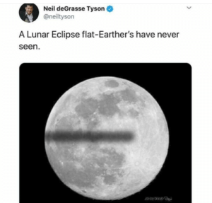 Dank, Memes, and Neil deGrasse Tyson: Neil deGrasse Tyson  @neiltyson  A Lunar Eclipse flat-Earther's have never  seen Brock obama by vashnera2311 MORE MEMES