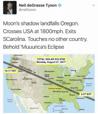 merica america usa eclipse eclipse2017: Neil deGrasse Tyson  @neiltyson  Moon's shadow landfalls Oregon.  Crosses USA at 1800mph. Exits  SCarolina. Touches no other country  Behold'Muuurica's Eclipse  Vancouver  TOTAL SOLAR ECLIPSE  Monday, August 21, 2017  Seattle  Portland  Path of totality  Salem  10:17 PDT Boise  Minneapolis.  Toronto  Grand  Island  isiand coln colust. o  New York  Chicago. Detroit  Chicago .  Safitake cihy  San Francisco  Lincoln  ePhiladelphia  Columbia  Washington D.C  St. Louis  Denver  Kansas Cityarbondale  Atlantic  Ocean  Greenville  Los Angeles  Greatest eclipse  Columb  Memphise Nashville  tant2:47 EDT  Dallase  Charleston  Pacihc  Ocean  New  Orleans  Houston  Gulf of Mexico  MEXICO  300  400 km  miles  Miami merica america usa eclipse eclipse2017