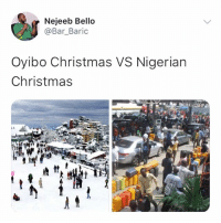 Christmas, Memes, and 🤖: Nejeeb Bello  @Bar_Baric  Oyibo Christmas VS Nigerian  Christmas It is well 🙏🏿 krakstv