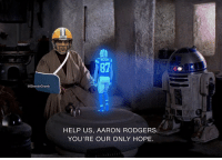 Aaron Rodgers, Memes, and Help: NELSON  87  @GhettoGronk  HELP US, AARON RODGERS  YOU'RE OUR ONLY HOPE Packers fans right now. https://t.co/emzk1Uw1rn