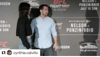 Memes, Ufc, and Fight: NELSUN  ASGOW  FIGHT NIGHT PONZINIBBI0  GLASGOW  JULY 16 SUN  ON r  IBBIO  6 SUN  WELTERWEIGHT BOUT  IGHT NELSON  o w  PONZINIBBIO  GLASGOW  THEsse HYDRO  cynthia.calvillo It's going down! @cynthia.calvillo @ufc