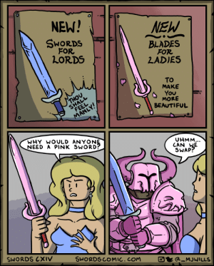 Beautiful, Memes, and Tumblr: NEN!  NEW  SwORDS  FOR  BLADES  FOR  2ADIES  LORDS  To  MAKE  You:  MORE  BEAUTIFUL  WHY WOULD ANYON  NEED A PINK SwORD  UHMM...  CAN VE  SWAP  0  SWORDS CXIV  SWORDSCOMIC.COM  a MJWILLS positive-memes:Friendly Heros