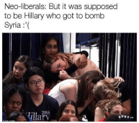 Syria, Got, and Who: Neo-liberals: But it was supposed  to be Hillary who got to bomb  Syria:'  T11 2016  illar  SUR F.co  - Getty Imaqes