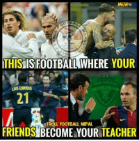 Anything Can Happen On Football 😎😎😜  Via : Troll Football Nepal: NEPAL  THIS ISFOOTBALL WHERE YOUR  R NEPA  LUIS ENRIQUE  FRIENDS TROLL FOOTBALL NEPAL Anything Can Happen On Football 😎😎😜  Via : Troll Football Nepal