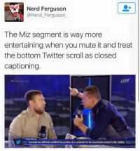 solidify: Nerd Ferguson  @Nerd Ferguson  The Miz segment is way more  entertaining when you mute it and treat  the bottom Twitter scroll as closed  captioning.  LIVE  am Carmella has definitely solidified her position as acontender forthe smackdown women's title, isdlive  eAve Tra