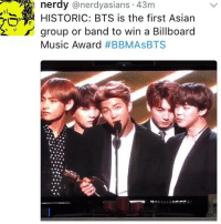 !!: nerdy  anerdyasians 43m  HISTORIC: BTS is the first Asian  group or band to win a Billboard  Music Award  !!