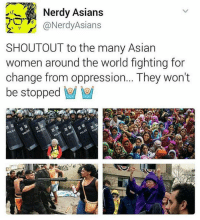 Nerdy Asians  @Nerdy Asians  SHOUTOUT to the many Asian  women around the world fighting for  change from oppression... They won't  be stopped Yessss😍 Resist Powerful 👌✊ asian asians women woman