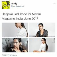 a whole queen!! swipe: nerdy  @nerdy asians  Deepika Padukone for Maxim  Magazine, India, June 2017  VIITATIVI  6/16/17, 3:20 AM a whole queen!! swipe