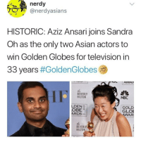 congrats !: nerdy  @nerdyasians  HISTORIC: Aziz Ansari joins Sandra  Oh as the only two Asian actors to  win Golden Globes for television in  33 years #GoldenG lobes 79  BEVERLY  HILTON  NBC  LDEN  OBE  ARDS  GOLD  GLOE  WAR  BEVERLY  HILTON congrats !