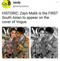 Legend (not gigi obviously): nerdy  @nerdyasians  HISTORIC: Zayn Malik is the FIRST  South Asian to appear on the  cover of Vogue  LA  MERKEL  ERKEL  SHOP  EACH  OTHERS  CLOSETS;  FREEWORLDSHOP  LECTICEACH  FREEWORD  LECT  ELEG  ONOWS[CLOSETS  DAYDRE  TRUE  ORIGINAL  THEMOST  TRUE  ORIGINAL  NVENTME  TH Legend (not gigi obviously)