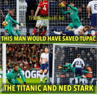 De Gea, the savior 🧤: NES  rollfootball.hd  THIS MAN WOULD HAVE SAVED TUPAG  AIA  0G  THE TITANIC AND NED STARK De Gea, the savior 🧤