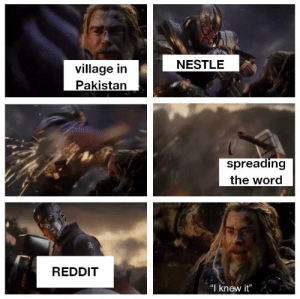 """Reddit, Help, and Pakistan: NESTLE  village in  Pakistan  spreading  the word  REDDIT  """"I knew it"""" They need our help boys"""
