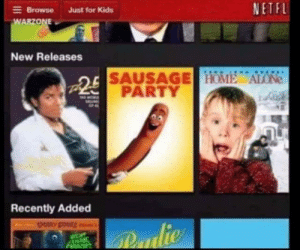 Being Alone, Michael Jackson, and Party: NETFL  Browse  Just for Kids  WARZONE  New Releases  SAUSAGE HOM ALONe  p25  PARTY  Recently Added Michael Jackson is looking for boys for sausage party (1982)
