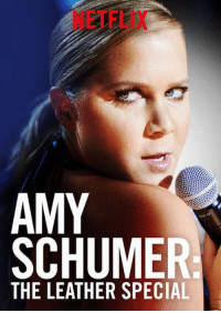 Amy Schumer, Netflix, and Amy: NETFLIX  AMY  SCHUMER  THE LEATHER SPECIAL <p>Honestly even this picture makes me want to barf.</p>