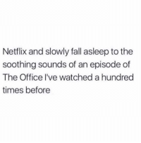 Fall, Netflix, and The Office: Netflix and slowly fall asleep to the  soothing sounds of an episode of  The Office l've watched a hundred  times before Ideal Saturday night