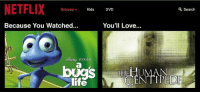 """Life, Love, and Memes: NETFLIX  Browse  Kids  DVD  a Search  Because You Watched...  You'll Love.  BISNE PIXAR  life  iti <p>From the algorithm that brought you YouTube Kids via /r/memes <a href=""""http://ift.tt/2knjAKx"""">http://ift.tt/2knjAKx</a></p>"""