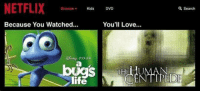 Life, Love, and Memes: NETFLIX  Browse  Kids  DVD  Q Search  Because You Watched..  You'll Love  DPIXAR  UMAN  NTIPED  life Netflix really got their shit together https://t.co/UIcKYrOENK