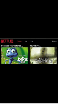 """Life, Love, and Netflix: NETFLIX  Browse Kids DVD  Search  Because You Watched..  You'll Love.  life <p>Can I get an appraisal on this format? via /r/MemeEconomy <a href=""""http://ift.tt/2j94urO"""">http://ift.tt/2j94urO</a></p>"""