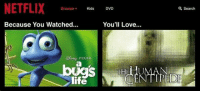 """Life, Love, and Memes: NETFLIX  BrowseKids DVD  Search  Because You Watched...  You'll Love...  PIXAR  life  NTIR <p>Best recommendation ever. via /r/memes <a href=""""http://ift.tt/2A9Q8uF"""">http://ift.tt/2A9Q8uF</a></p>"""