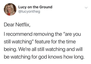 Netflix, I don't need to be shamed on the daily: Netflix, I don't need to be shamed on the daily