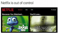 Life, Love, and Memes: Netflix is out of control  NETFLIX  Browse Kids DVD  Q Search  Because You Watched...  You'll Love..  PIXAR  life