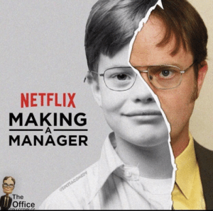 Dwight was destined for greatness: NETFLIX  MAKING  MANAGER  The  Office Dwight was destined for greatness