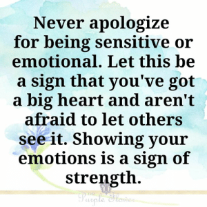 Big Heart: Never apologize  for being sensitive or  emotional. Let this be  a sign that you've got  a big heart and aren't  afraid to let others  see it. Showing your  emotions is a sign of  strength  THE  Purple Slower