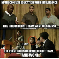"New York inmates defeat Harvard debate team Story highlights The Eastern New York Correctional Facility's debate team has also beaten West Point The debate team is part of the Bard Prison Initiative, which has 300 inmates enrolled (CNN)In a debate between Harvard College students and those from any other college, some might guess that the Harvard students would win. And if the other side was a group of inmates at a maximum-security prison? Maybe even more so. That would be a mistake. Inmates from the Eastern New York Correctional Facility defeated the prestigious Harvard debate team in mid-September as part of the Bard Prison Initiative, a program run by Bard College to provide college education to qualifying prisoners, according to the Wall Street Journal. If you knew the prison debate club's record, you might have voted for the inmates. They've defeated a nationally ranked team from the University of Vermont and the U.S. Military Academy in West Point, New York. (They lost a rematch against West Point, and it's become something of a rivalry.) The prison club had invited the Harvard College Debating Union to participate. Inmates had to defend a point of view with which they fiercely disagreed, a common practice in debate competition: ""Resolved: Public schools in the United States should have the ability to deny enrollment to undocumented students."" After the debate, Carlos Polanco told the Wall Street Journal that he would never want to keep a child from attending school but that he was grateful for his chance to attend Bard College in prison. ""We have been graced with opportunity,"" said Polanco, 31, who is in prison for manslaughter. ""They make us believe in ourselves."" The Harvard club seemed to take the loss gracefully. ""Three members of the HCDU had the privilege of competing against members of the Bard Prison Initiative's debate program,"" the group posted on its Facebook page. ""There are few teams we are prouder of having lost a debate to than the phenomenally intelligent and articulate team we faced this weekend, and we are incredibly thankful to Bard and the Eastern https:-www.google.com-amp-s-amp.cnn.com-cnn-2015-10-07-living-harvard-deba: NEVER CONFUSE EDUCATION WITH INTELLIGENCE  THIS PRISON DEBATE TEAM WENT UPAGAINST  THEEREETHOUCHTPROJECTCOM  THE PRESTIGIOUS HARVARD DEBATE TEAM...  AND WON! New York inmates defeat Harvard debate team Story highlights The Eastern New York Correctional Facility's debate team has also beaten West Point The debate team is part of the Bard Prison Initiative, which has 300 inmates enrolled (CNN)In a debate between Harvard College students and those from any other college, some might guess that the Harvard students would win. And if the other side was a group of inmates at a maximum-security prison? Maybe even more so. That would be a mistake. Inmates from the Eastern New York Correctional Facility defeated the prestigious Harvard debate team in mid-September as part of the Bard Prison Initiative, a program run by Bard College to provide college education to qualifying prisoners, according to the Wall Street Journal. If you knew the prison debate club's record, you might have voted for the inmates. They've defeated a nationally ranked team from the University of Vermont and the U.S. Military Academy in West Point, New York. (They lost a rematch against West Point, and it's become something of a rivalry.) The prison club had invited the Harvard College Debating Union to participate. Inmates had to defend a point of view with which they fiercely disagreed, a common practice in debate competition: ""Resolved: Public schools in the United States should have the ability to deny enrollment to undocumented students."" After the debate, Carlos Polanco told the Wall Street Journal that he would never want to keep a child from attending school but that he was grateful for his chance to attend Bard College in prison. ""We have been graced with opportunity,"" said Polanco, 31, who is in prison for manslaughter. ""They make us believe in ourselves."" The Harvard club seemed to take the loss gracefully. ""Three members of the HCDU had the privilege of competing against members of the Bard Prison Initiative's debate program,"" the group posted on its Facebook page. ""There are few teams we are prouder of having lost a debate to than the phenomenally intelligent and articulate team we faced this weekend, and we are incredibly thankful to Bard and the Eastern https:-www.google.com-amp-s-amp.cnn.com-cnn-2015-10-07-living-harvard-deba"